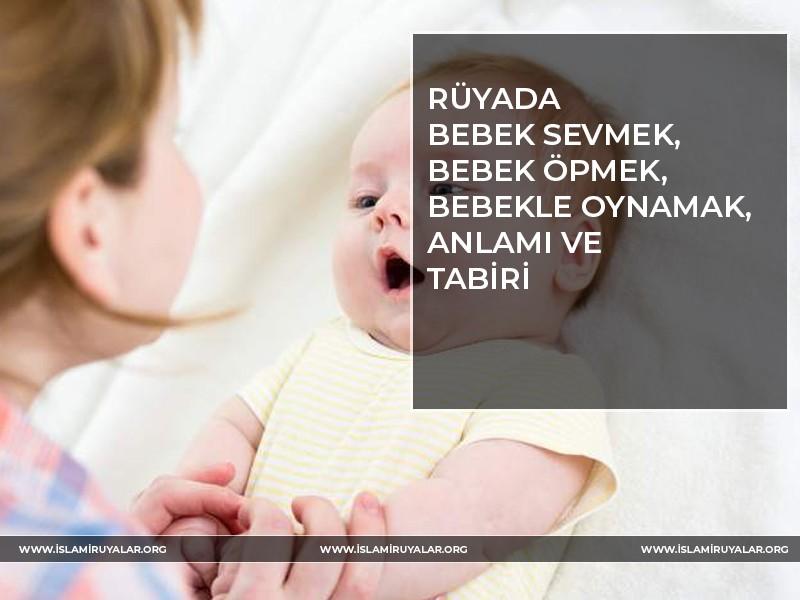 Rüyada Bebek Sevmek
