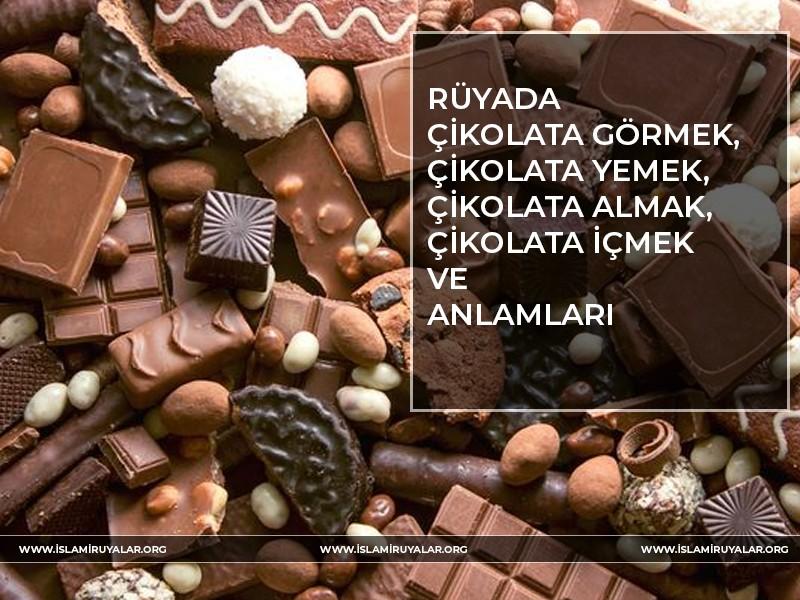 Rüyada Çikolata Görmek