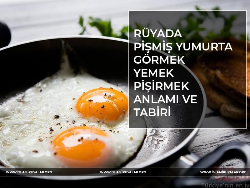 Rüyada Pişmiş Yumurta Görmek