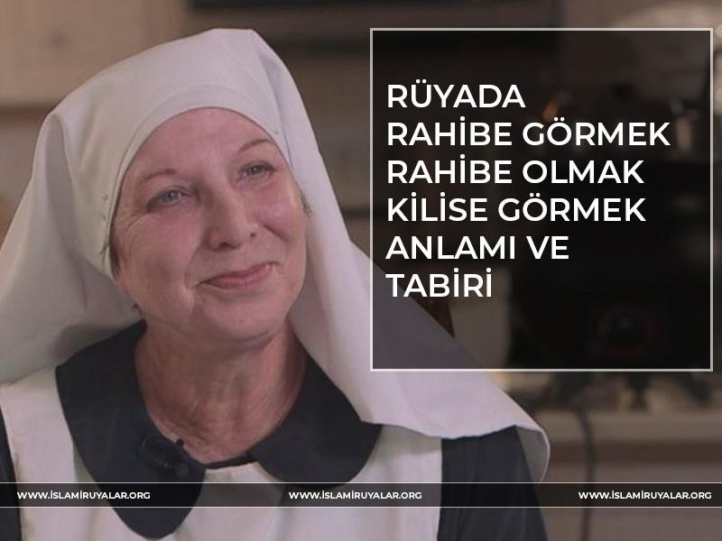 Rüyada Rahibe Görmek