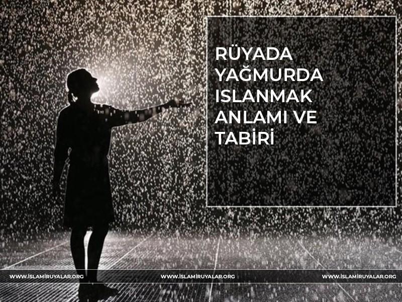 Rüyada Yağmurda Islanmak