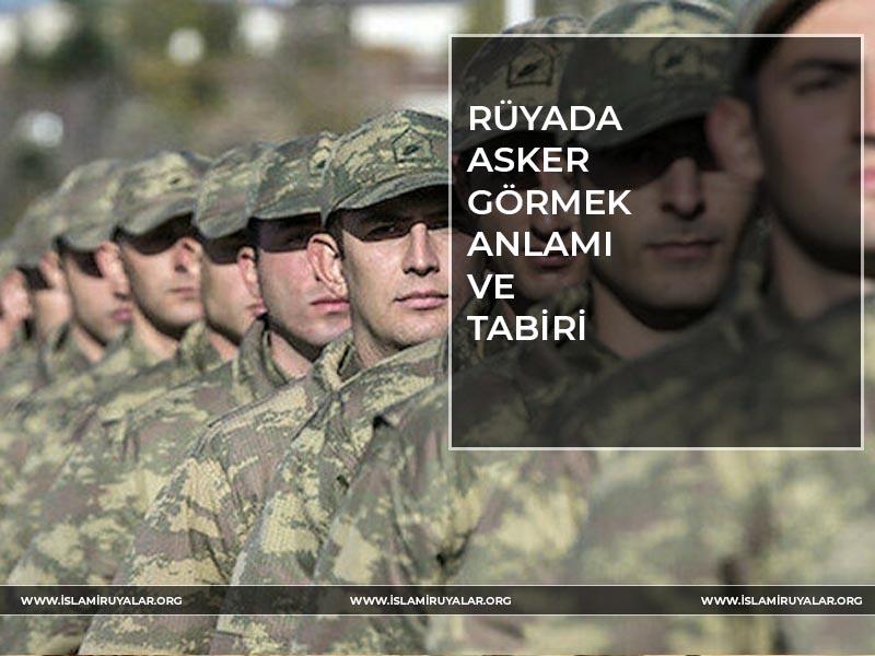 Rüyada Asker Olduğunu Görmek