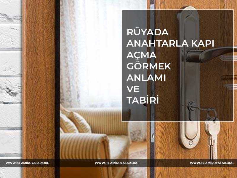 Rüyada anahtarla kapı açmak