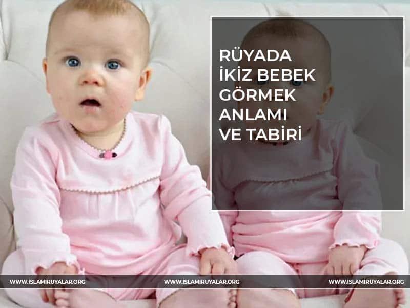 rüyada ikiz bebek görmek